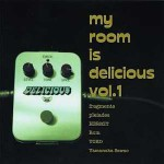 V.A / my room is delicious vol.1