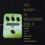 V.A / MY ROOM IS DELICIOUS VOL.2